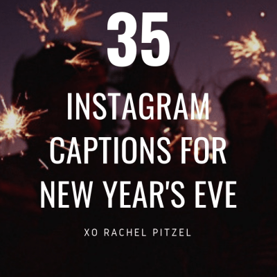 35 Instagram Captions for New Year's Eve!