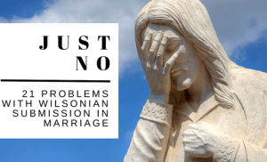 21 Problems with Wilsonian Submission in Marriage