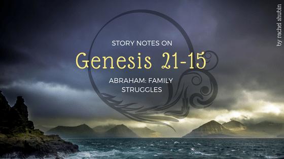 Story Notes on Genesis 21-25: Abraham's Family Struggles | RachelShubin.com