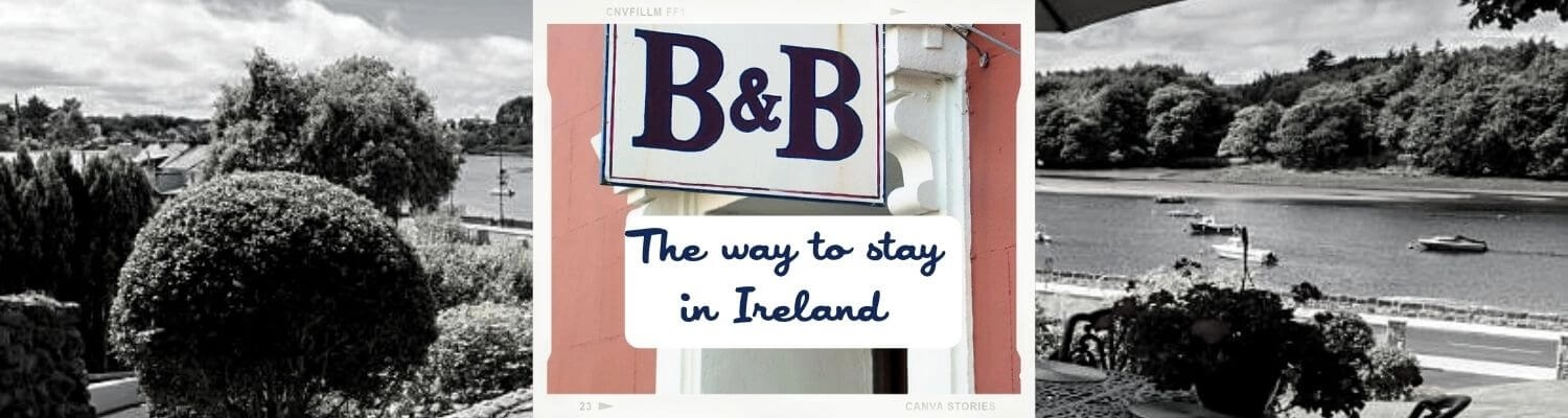B&B the way to stay in Ireland
