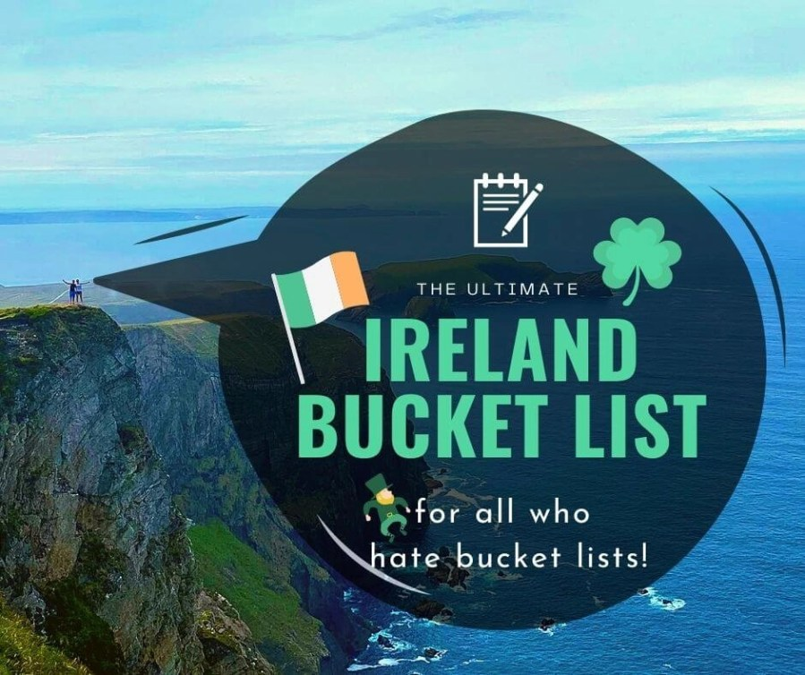 Find the best tips for your vacation trip to Ireland with Rachel's Ireland Bucket list