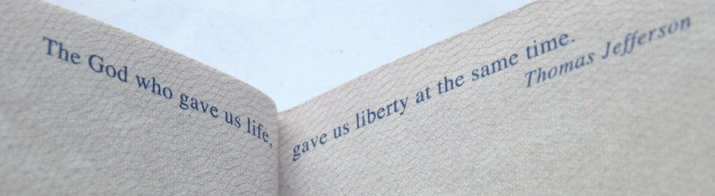 "Text from a US passport: ""The God who gave us life, gave us liberty at the same time"" Thomas Jefferson"