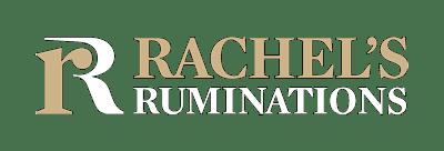 Rachel's Ruminations