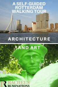 Pinnable image Text: A self-guided Rotterdam walking tour: art and architecture Images: above is a photo of the Erasmus Bridge and the De Rotterdam building. Below is the green 3D printed statue of Erasmus.