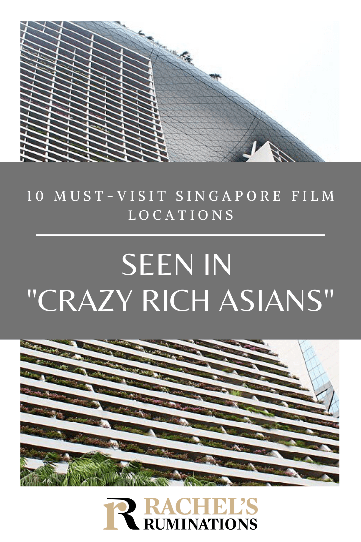 """Read here about 10 incredible film locations in Singapore that were used in the hit movie, """"Crazy Rich Asians,"""" and then go visit them yourself! #crazyrichasians #singapore #travel #filmlocations #rachelsruminations via @rachelsruminations"""