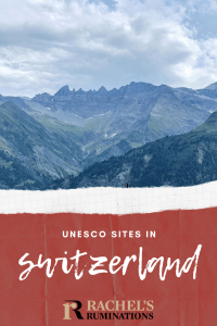 Pinnable image Text: UNESCO sites in Switzerland (and the Rachel's Ruminations logo) Image: a view over mountains in the Swiss Tectonic Arena Sardona.
