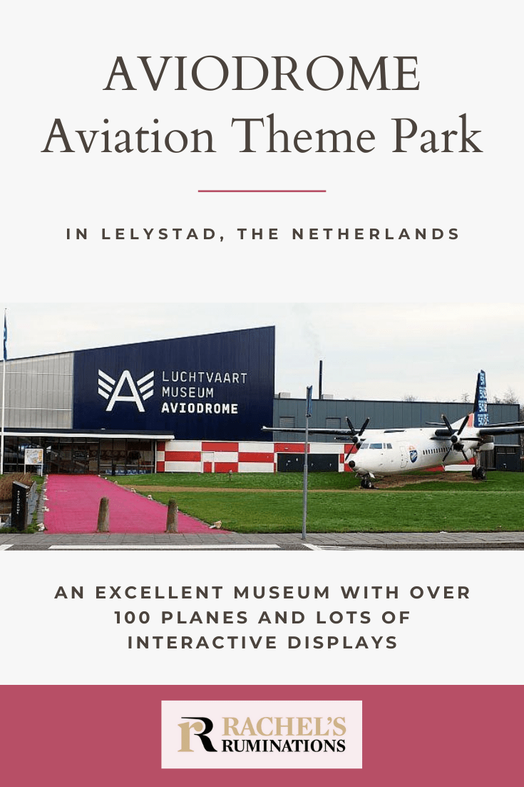 Aviodrome Museum in Lelystad, the Netherlands, a.k.a. Aviodrome Aviation Theme Park, is definitely worth a visit for airplane fans or fearful flyers! #aviodrome #Lelystad #Netherlands #Holland #aviation #airplanes via @rachelsruminations