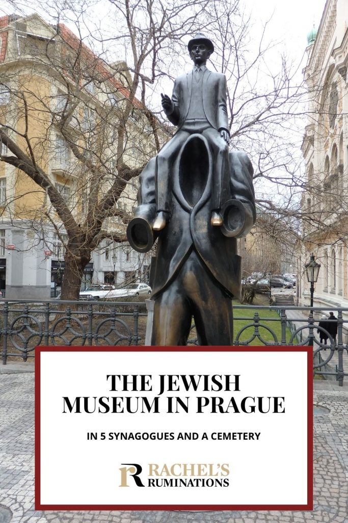 Text: The Jewish Museum in Prague in 5 synagogues and a cemetery (with the Rachel's Ruminations logo) Image: the statue of Kafka