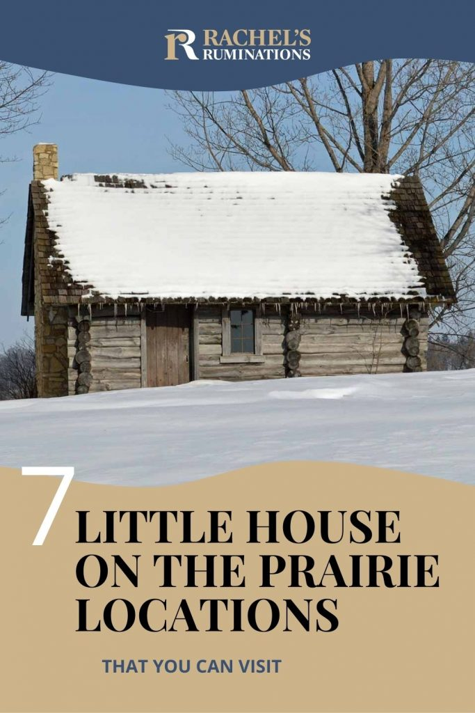Pinnable image Text: 7 Little House on the Prairie locations that you can visit. Image: log cabin with snow on its roof.