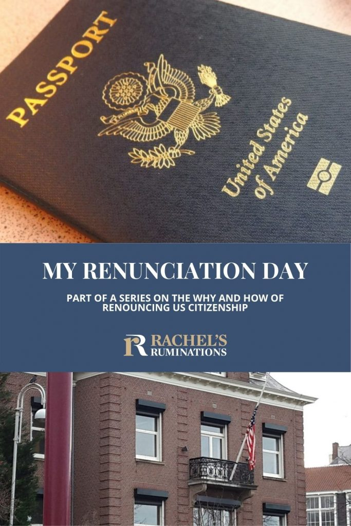 Pinnable image Text: My renunciation day: part of a series on the why and how of renouncing US citizenship Images: above, a US passport. below, the US consulate in Amsterdam.