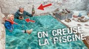 EP25 : ON CREUSE LA PISCINE (et on a beaucoup de chance)
