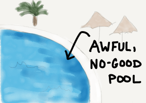 awful, no-good pool