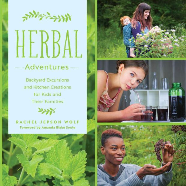 erbal Adventures by Rachel Jepson Wolf - Backyard Excursions and Kitchen Creations for Kids and Their Families #herbs #herbal #herbalism