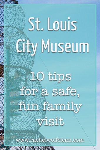 City Museum: 10 tips to help you plan your visit #citymuseum #stlouis