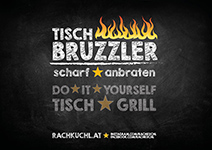 Der TischBRUZZERLER in der RachKuchl am Vomperberg. Do it your self grill