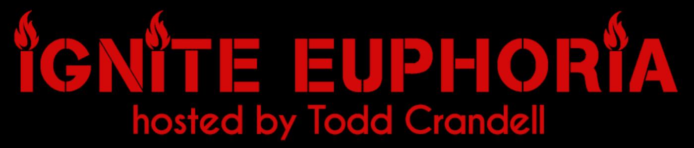 Ignite Euphoria - Podcast by Todd Crandell