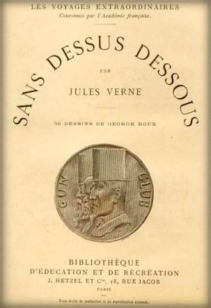 Jules Verne North Pole Novel: a.k.a. Topsy Turvy.