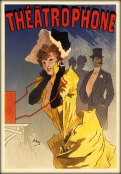 Theatrophone Poster by Jules Cheret. Image: Wikipedia.