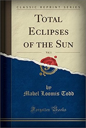 Total Eclipses of the Sun by Mabel Loomis Todd, 1894.