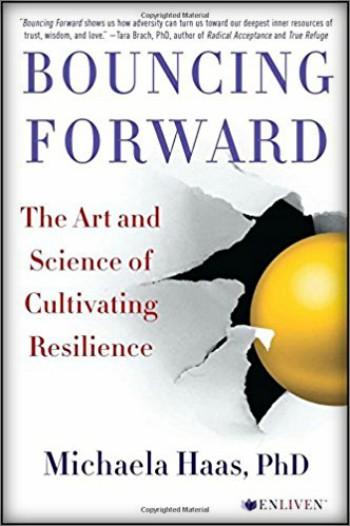 Bouncing Forward by Michaela Haas, Ph.D.