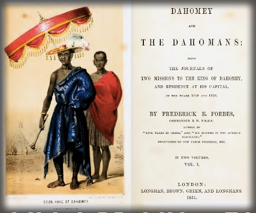 Gezo, King of Dahomey by Frederick Forbes,1851. Download: Library of Congress.