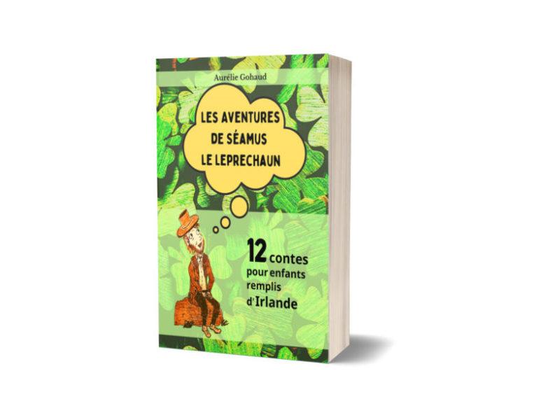 12 contes pour enfants remplis d'Irlande Les Aventures de Séamus Le Leprechaun (livre)