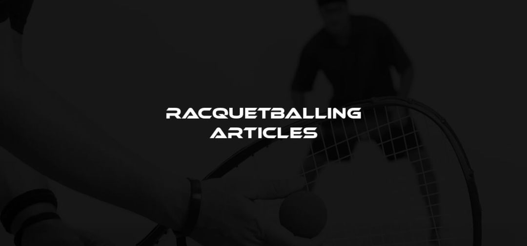Articles by Racquetballing