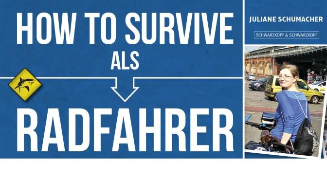 Neuigkeiten vom Radelmädchen: How to survive…
