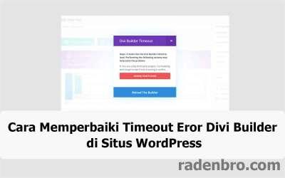 Cara Memperbaiki Timeout Eror Divi Builder di Situs WordPress
