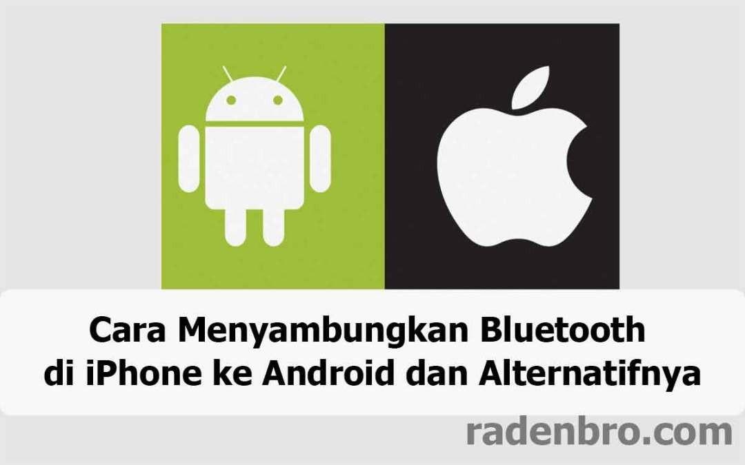 Cara Menyambungkan Bluetooth Di iPhone ke Android