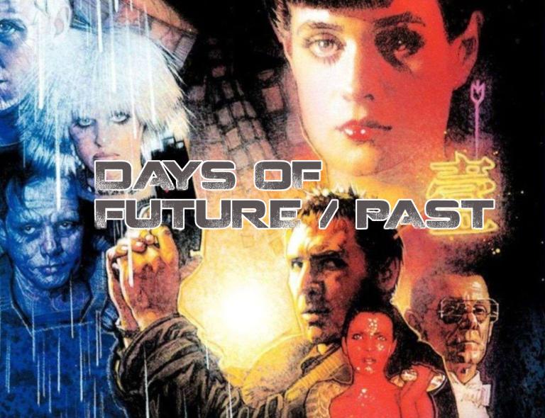 Days of Future Past - Blade Runner