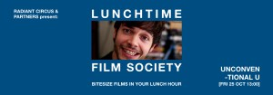 LUNCHTIME FILM SOCIETY Bridewell Theatre UNCONVENTIONAL U 25 Oct 2019