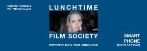 LUNCHTIME FILM SOCIETY Bridewell Theatre SMART PHONE 29 Oct 2019