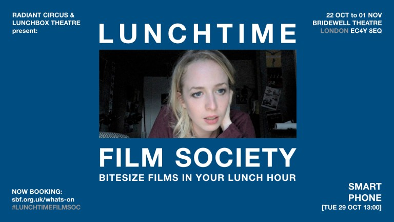 LUNCHTIME FILM SOCIETY - Radiant Circus at Bridewell Theatre - SMART PHONE - 29 Oct 2019.