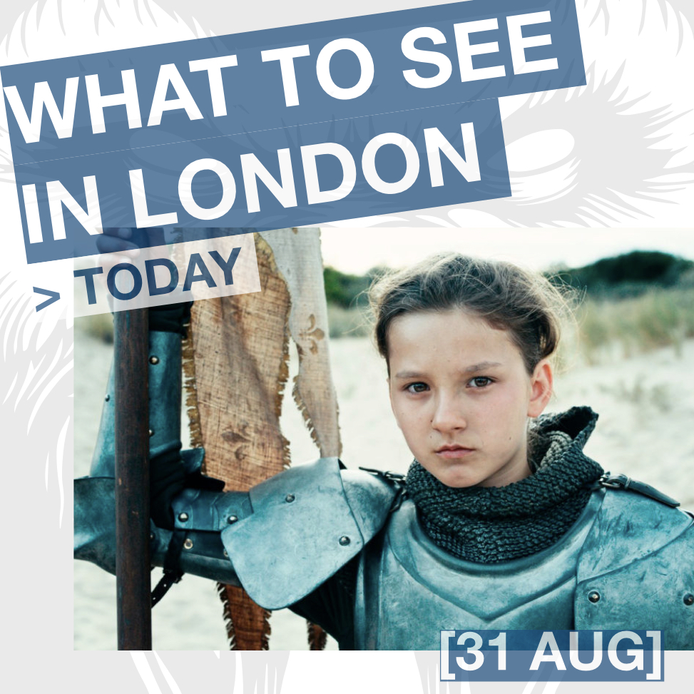RADIANT CIRCUS - What to see in London this week: JOAN OF ARC at Ciné Lumière (31 AUG).