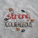 Strong and Courageous Embroidery | Radiant Home Studio