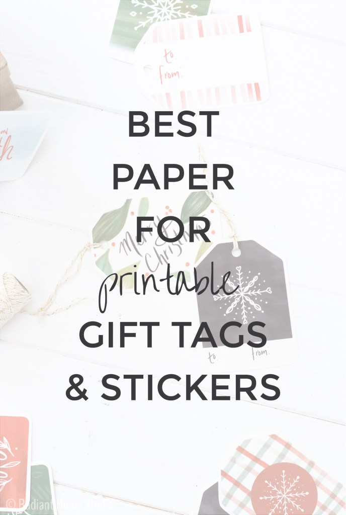 Best Paper for Printable Gift Tags, Sticker, & Art Prints | Radiant Home Studio