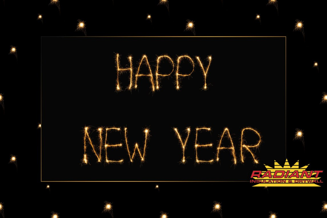 Happy New Year from Radiant Insulation & Drywall