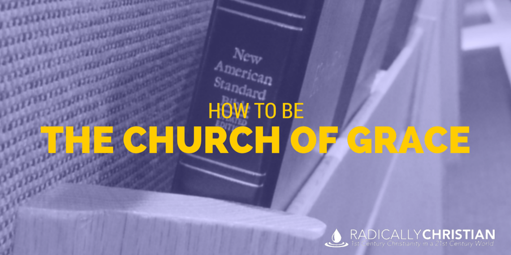 How to be the Church of Grace