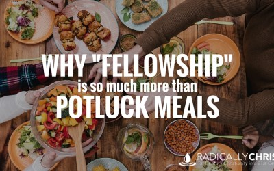"""Why """"Fellowship"""" Is So Much More Than Potluck Meals"""