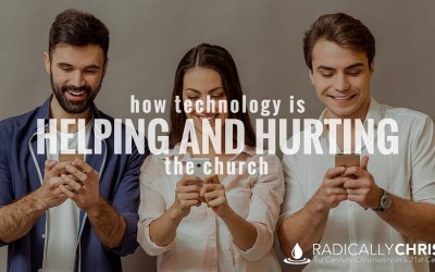 How Technology is Helping AND Hurting the Church