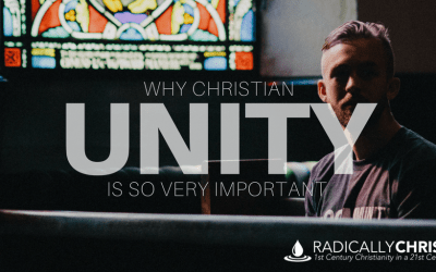 Why Christian Unity is So Very Important