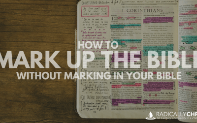 How to Mark Up the Bible without Marking in Your Bible