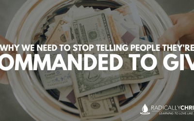 Why We Need to Stop Telling People They're Commanded to Give
