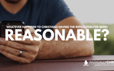 Whatever Happened to Christians Having a Reputation for Being Reasonable?