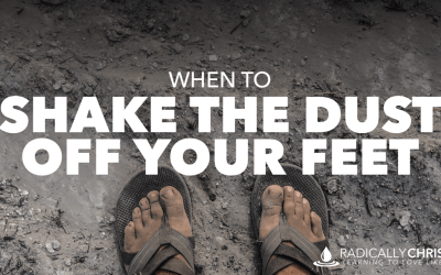 When to Shake the Dust Off Your Feet
