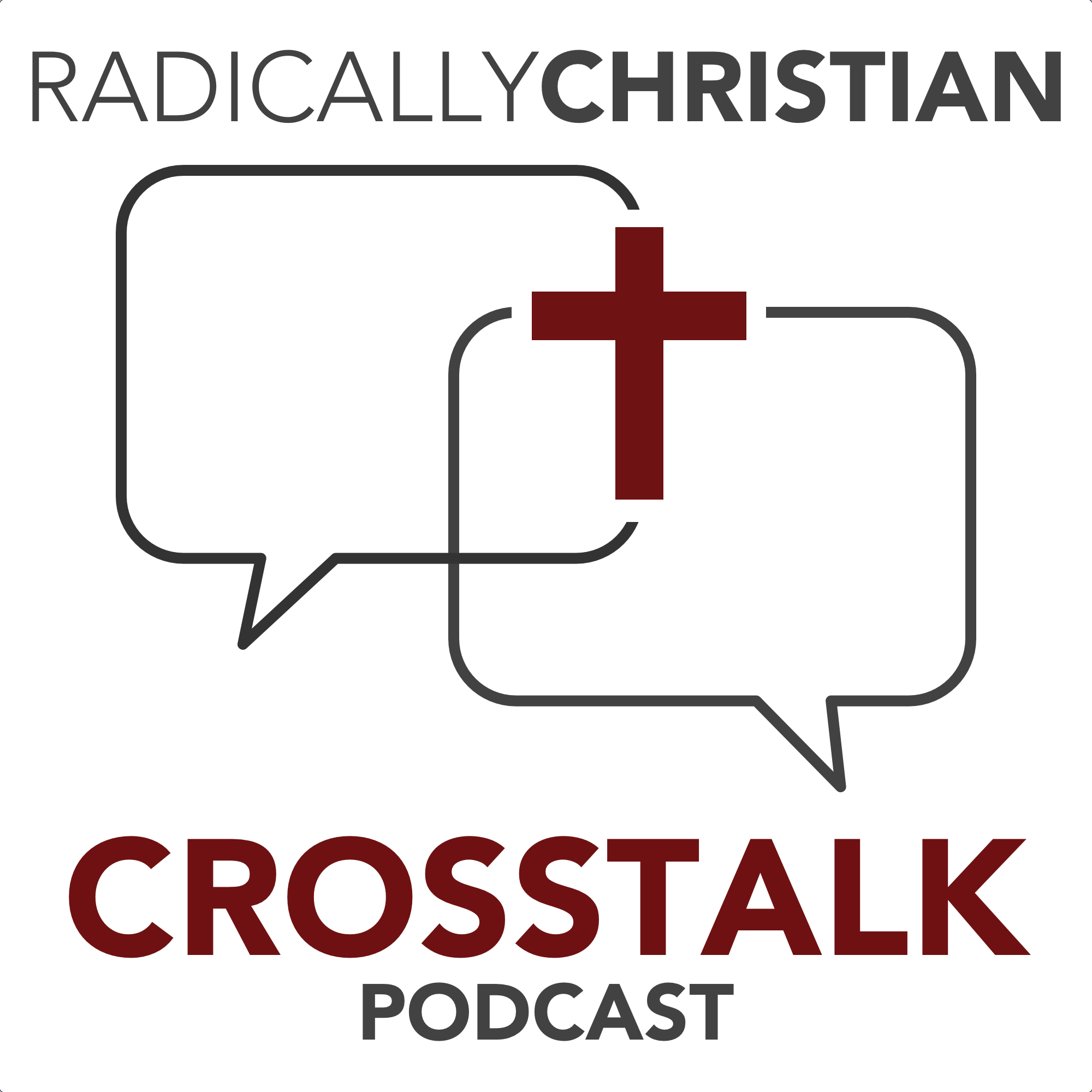 hight resolution of radically christian crosstalk podcast christianity church of christ bible discussion by wes mcadams christian blogger and preaching minister for the