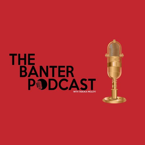 The Banter Podcast - S1 EP01