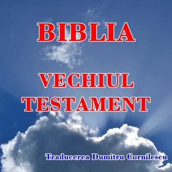 BIBLIA – Vechiul Testament
