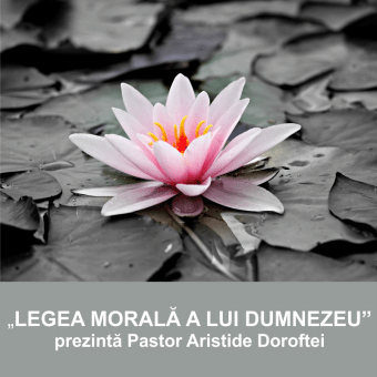 LEGEA MORALA A LUI DUMNEZEU | Pastor Aristide Doroftei